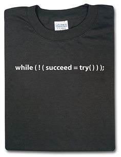 Try and Try Again (computer code) Black T-Shirt with White Print - I found this on www.tshirtnow.net