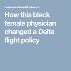 How this black female physician changed a Delta flight policy
