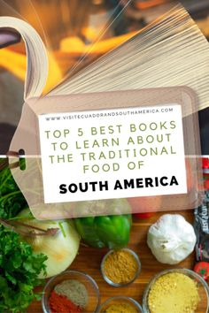 Top 5 best books to learn about the traditional food of South America - Visit Ecuador and South America American Desserts, American Food, South American Dishes, Spanish Speaking Countries, Just Dream, Vegetarian Options, Best Dishes, How To Speak Spanish, Street Food