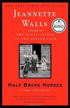Half Broke Horses: A True-Life Novel by Jeannette Walls, http://www.amazon.com/dp/1416586296/ref=cm_sw_r_pi_dp_CpA6sb0RF9RZ9