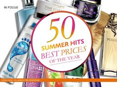 In celebration of the spectacular summer high season, we want   to inspire you to new heights in beauty... And what could be   more inspiring at this time of year than 50 of our most desirable   skin care treatments, fragrances and personal care products – all   at their very best prices of the year?