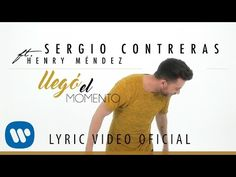 Sergio Contreras - Llegó el momento feat. Henry Méndez - YouTube
