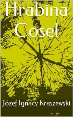 Hrabina Cosel (Polish Edition) by Józef Ignacy Kraszewski, http://www.amazon.com/dp/B00HCNBBTC/ref=cm_sw_r_pi_dp_MN71tb07TBPBF