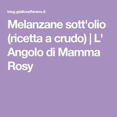 Melanzane sott'olio (ricetta a crudo) | L' Angolo di Mamma Rosy