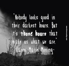 Nobody looks good in their darkest hours.
