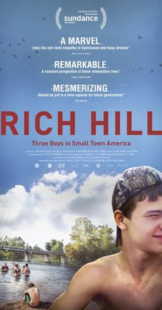 Directed by Andrew Droz Palermo, Tracy Droz Tragos. Rich Hill intimately chronicles the turbulent lives of three boys living in an impoverished Midwestern town and the fragile family bonds that sustain them.