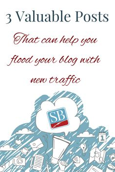 3 Valuable Posts That Can Help You Flood Your Blog With More Traffic via @successblogging