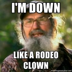 Uncle Si Robertson.  This is a guy who served our country for decades, can drive a big rig, sew an apron without a pattern and still find time to allow his brother's grand daughters to paint his nails and dress him up in a tiara.  Love the guy.