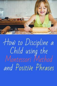 """Do you use these negative phrases like """"Stop that!"""" and """"Why aren't you listening?"""" when disciplining your children? It turns out there is a much easier way to discipline your children using positive phrases and the Montessori Method.. Let's find out how! #Homeschoolin #BloggerMom #ShillerLearning"""