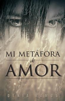 """""""Mi metáfora de amor"""", Denia Ramos.  Poemas, cartas de amor y expresiones románticas."""