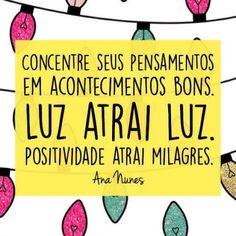 <p></p><p>Concentre seus pensamentos em acontecimentos bons. Luz atrai Luz. Positividade atrai milagres. </p>