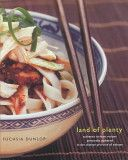 Land of plenty : a treasury of authentic Sichuan cooking / Fuchsia Dunlop
