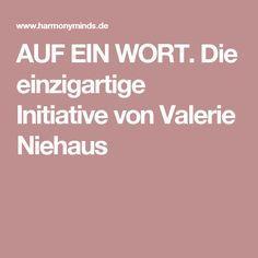 AUF EIN WORT. Die einzigartige Initiative von Valerie Niehaus