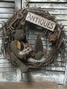 "Olde ""Antiques"" Bear Wreath by Folk Artist Sue Corlett. New items available Sunday nights on my blog. Come see. http://1897houseprimitives.blogspot.com/"