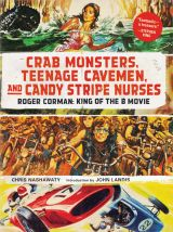 "Roger Corman's legacy on ""wide-screen"" display! A super fun read, and well illustrated: ""Crab Monsters, Teenage Cavemen, and Candy Stripe Nurses, Roger Corman: King of the B Movie."""