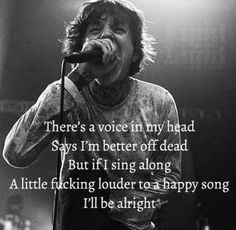 I love this song so much. I listen to it on full volume when I'm down. Happy song ~ Bring me the horizon Band Quotes, Lyric Quotes, Rock Quotes, Music Is Life, My Music, Matt Kean, Mayday Parade Lyrics, The Amity Affliction, Frases