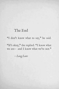 Quote End Quote Ideas lang leav the end quote quote genius quotes Quote End Quote. Here is Quote End Quote Ideas for you. Quote End Quote i am impressed the way someone treats other human beings. Quote End Quote the . The Words, More Than Words, Great Quotes, Quotes To Live By, Inspirational Quotes, Daily Quotes, What If Quotes, Enjoy Quotes, Genius Quotes