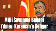 Milli Savunma Bakanı Yılmaz, Karaman'a Geliyor
