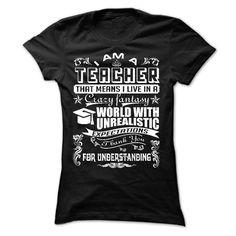 I AM A TEACHER THAT MEANS I LIVE IN A CRAZY FANTASY UNR T Shirt, Hoodie, Sweatshirt