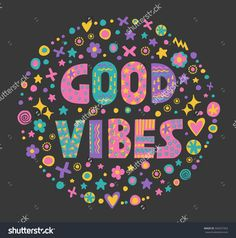 "Word art ""Good vibes"" with bright cartoon decorative elements.Isolated on black background.Kids quote design.Drawing for prints on t-shirts and bags or poster.Vector"