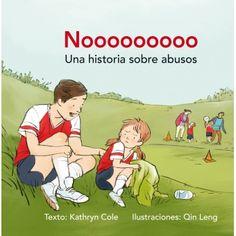 "Kathryn Cole / Qin Leng. ""Noooooooo. Una historia sobre abusos"". Editorial Picarona. Straight Lines, Bullying, Free Apps, Kicks, Family Guy, Feelings, Reading, Fictional Characters, Editorial"