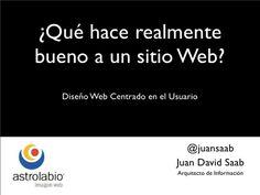 Diseño Web Centrado en el Usuario, ¿Qué hace realmente bueno a un S...