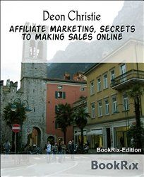 How to get the most from affiliate marketing?