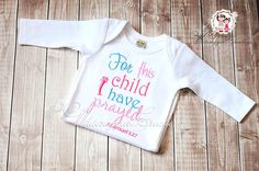 Hey, I found this really awesome Etsy listing at https://www.etsy.com/listing/154637476/for-this-child-i-have-prayed-gown-bible