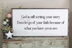God is still writing your story, Don't let go of your faith 2'x4' framed sign