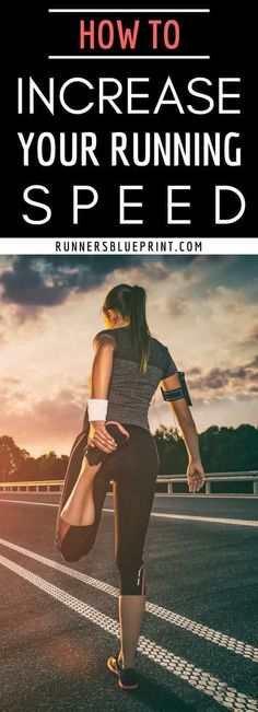 Increasing your running speed should be on your top priority list whether you have just signed for your first 5K, or looking to improve your marathon time.