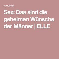 Sex: Das sind die geheimen Wünsche der Männer   ELLE