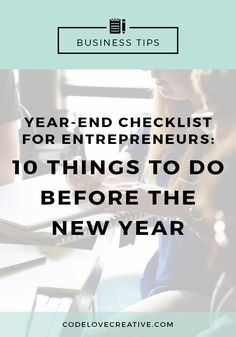 I've gathered this year-end checklist of thingsthat Ihave done, or plan on doing, before the new year to help archive, organize and reflect on everything related to my business.