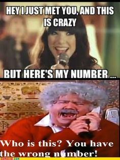 90s kid! Hey, I just met you...YOU HAVE THE WRONG NUMBER! #AmandaShow @Talitha Robertson