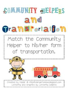 Have your students play concentration, use the cards to match the helper with his/her form of transportation in a pocket chart, or cut the names apart from the community helper's pictures and have your students match the pictures to the names.