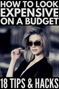 Want to know how to look expensive on a budget? We're sharing 18 simple fashion tips and hair and makeup hacks to make you look rich and classy for cheap!