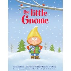 The Little Gnome by Sheri Fink  Children don't always handle change well.  This book teaches children about change and how to find the good in it through the story of a gnome living in a Victorian styled garden who is experiencing the changing seasons.