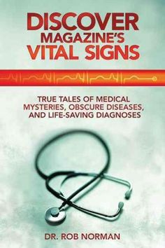 Discover Magazine's Vital Signs: True Tales of Medical Mysteries, Obscure Diseases, and Life-Saving Diagnoses http://tmiky.com/pinterest