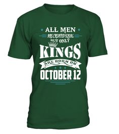 Kings are born on October 12  #gift #idea #shirt #image #funny #campingshirt #new