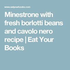 Minestrone with fresh borlotti beans and cavolo nero recipe | Eat Your Books