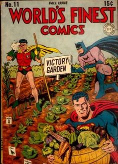 Just in case if you thought gardening and canning for the war effort wasn't manly -  batman and superman do it