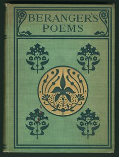 Béranger's poems: in the version of the best translators, Philadelphia: J. B. Lippincott, 1900 cover design by 'H'