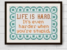 Cross Stitch Pattern Modern Cross Stitch Pattern John Wayne Quote Life is Hard When You're Stupid Funny Cross Stitch Pattern DIY Funny Counted Cross Stitch Pattern John Wayne by LindyStitches Cross Stitch Quotes, Cross Stitch Art, Cross Stitching, Cross Stitch Embroidery, Embroidery Patterns, Subversive Cross Stitches, Funny Cross Stitch Patterns, Geeks, John Wayne