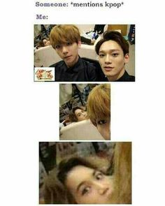 XD MEEEEEE!!!! {#Baekhyun #ByunBaekHyun #Chen #KimJongDae #Kai #KimJongIn #EXO #EXOL #Exotic #SMEntertainment #Kpop #KpopFunny #KpopMeme} ©KpopAmino