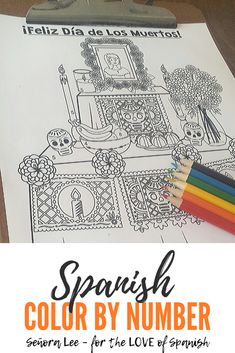 Day of the Dead Spanish Class Activities | Learn Spanish colors with this printable Day of the Dead coloring page. Students color a Dia de Los Muertos altar filled with papel picado, pan de muerto, calaveras, flores Spanish Word Wall, Spanish Numbers, Spanish 1, Learn Spanish, How To Speak Spanish, Spanish Teaching Resources, Spanish Activities, Class Activities, Teaching Ideas