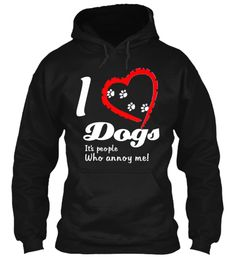 I love dogs !! get yours today | Teespring