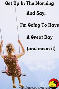 """You have to mean what you say for it to work. For the next 30 days, 1st thing when you get out of bed say, """"I'm Going To Have A Great Day."""" Then see what happens#GreatDayQuotes#Quotes#Affirmations#AffirmationsForSuccess#MorningAffirmations#Hope#InspirationalQuotes#QuotesToLiveBy#SayingsAndQuotes#ManifestationPortalTheLawOfAttraction Great Day Quotes, Quote Of The Day, Quotes To Live By, Law Of Attraction Affirmations, Law Of Attraction Quotes, Subconscious Mind, Negative Thoughts, What Is Life About, Going To Work"""