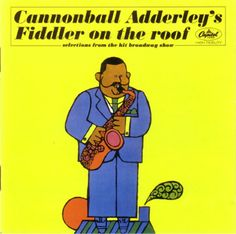 Cannonball Adderley - Cannonball Adderley's Fiddler On The Roof: buy CD, Album, RE at Discogs Lp Cover, Vinyl Cover, Cover Art, Cannonball Adderley, Fiddler On The Roof, Classic Jazz, Vinyl Record Art, Song Reviews, Jazz Art