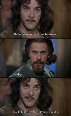 Princess Bride. One of my all time favorites since I was a lil girl