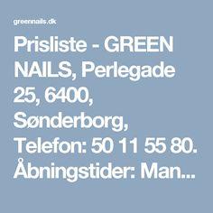 Prisliste - GREEN NAILS, Perlegade 25, 6400, Sønderborg, Telefon: 50 11 55 80. Åbningstider: Mandag-Fredag 09.00-17.00. Lørdag kun efter aftale