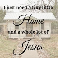 I just need a tiny little House and a whole lot of Jesus!! atypicaltinyhomefamily.blogspot.com